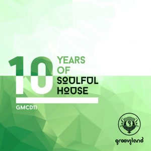 Various - 10 Years of Soulful House [Grooveland]