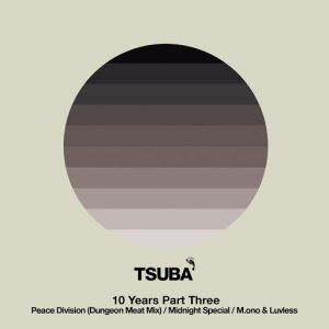 Various Artists - 10 Years of Tsuba, Pt. 3 [Tsuba Records]