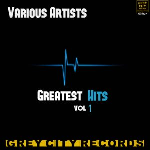 Various Artists - Greatest Hits, Vol. 1 [Grey City Records]
