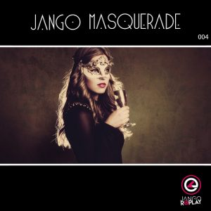 Various Artists - Jango Masquerade #004 [Jango Replay]