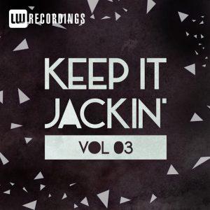 Various Artists - Keep It Jackin', Vol. 3 [LW Recordings]