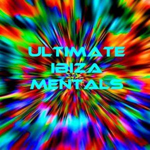 Various Artists - Ultimate Ibiza Mentals [Kingdom]