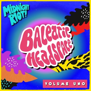Various - Balearic Headspace Vol 1 [Midnight Riot]