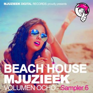 Various - Beach House Mjuzieek - Volumen Ocho, Sampler 5 [Mjuzieek Digital]