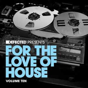 Various - Defected present For The Love Of House Volume 10 [Defected]