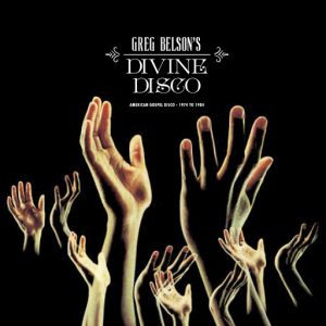 Various - Greg Belson's Divine Disco- American Gospel Disco 1974 to 1984 [Cultures Of Soul]