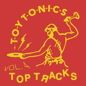Various - Toy Tonics Top Tracks, Vol. 4 [Toy Tonics]