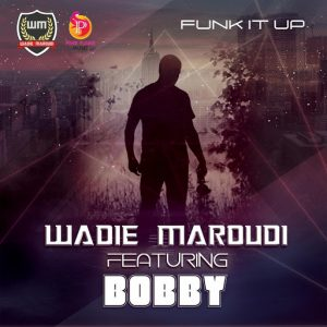 Wadie Maroudi - Funk It Up [Pink Flame]