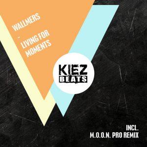 Wallmers - Living for Moments [Kiez Beats]