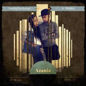 ZwithyDeQuiver - Azania (feat. Ndeka'phill) [House Of Stone]