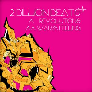 2-billion-beats-revolutions-warm-feeling-paper-recordings