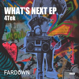 4tek-whats-next-ep-far-down-records