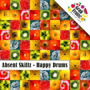 absent-skillz-happy-drums-grab-fruits