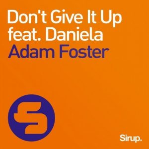 adam-foster-feat-daniela-dont-give-it-up-sirup-music