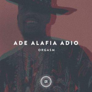 ade-alafia-adio-orgasm-offering-recordings