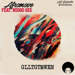 AfroMove - GLLTGTMWEM [AfroMove Music]