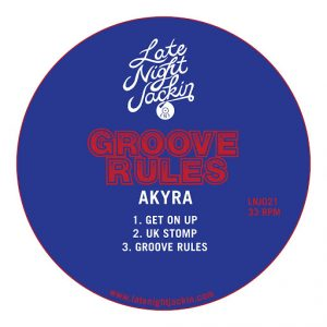 Akyra - Groove Rules [Late Night Jackin]