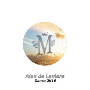 alan-de-laniere-dance-2k16-mycrazything-records