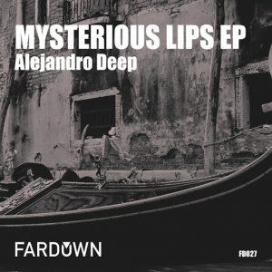 Alejandro Deep - Mysterious Lips EP [Far Down Records]