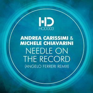 Andrea Carissimi & Michele Chiavarini - Needle On The Record (Angelo Ferreri Remix) [House Deluxe Recordings]