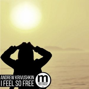 andrew-krivushkin-i-feel-so-free-mayers-records