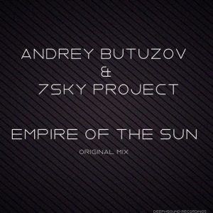Andrey Butuzov, 7Sky Project - Empire of the Sun [DeepHSound Recordings]