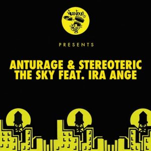 Anturage, Stereoteric, Ira Ange - The Sky Feat. Ira Ange [Nurvous Records]