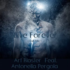 art-blaster-feat-antonella-pergola-live-forever-club-culture-records