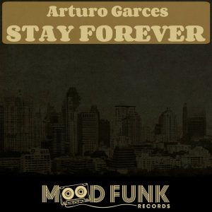 arturo-garces-stay-forever-mood-funk-records