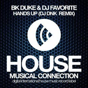 bk-duke-dj-favorite-hands-up-dj-dnk-remix-house-connection
