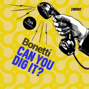 bonetti-can-you-dig-it-294-records