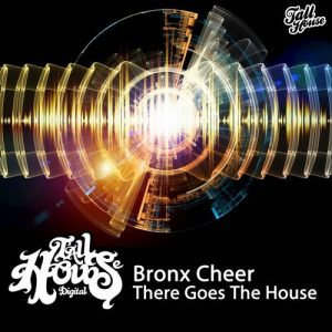 Bronx Cheer - There Goes The House [Tall House Digital]