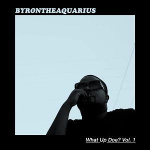 byron-the-aquarius-what-up-doe-vol-1-detroit-vinyl-sound