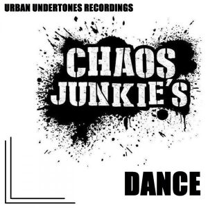chaos-junkies-dance-sub-urban-undertones-recordings