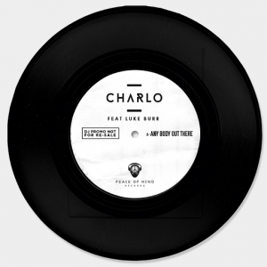 charlo-feat-luke-burr-anybody-out-there-peace-of-mind-records