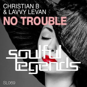 christian-b-lavvy-levan-no-trouble-soulful-legends