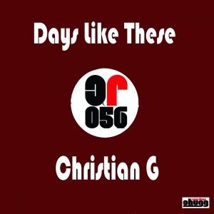christian-g-days-like-these-chugg-recordings