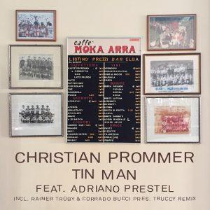 christian-prommer-tin-man-incl-a-rainer-trueby-corrado-buccy-pres-truccy-remix-compost