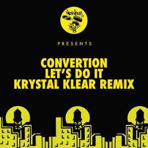 convertion-lets-do-it-krystal-klear-remixes-nurvous-records