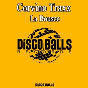 corvino-traxx-la-bousce-disco-balls-records