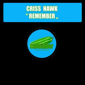 criss-hawk-remember-cucumber-recordings