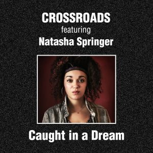crossroads-feat-natasha-springer-caught-in-a-dream-beyourself-recordings
