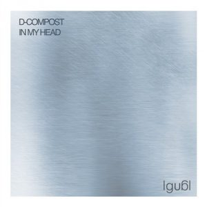 d-compost-in-my-head-igual-recordings
