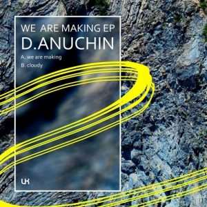 D.Anuchin - We Are Making EP [UKing Records]