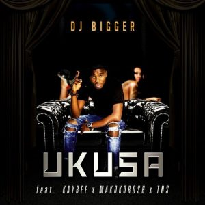 DJ Bigger feat. DJ Kay Bee, Makokorosh and TNS - Ukusa [Phushi Plan Music]