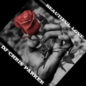 DJ Chris Parker - Beautiful Love [Gamma Music]