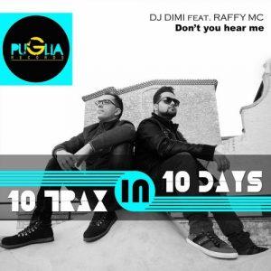 dj-dimi-feat-raffy-mc-dont-you-hear-me-puglia-records