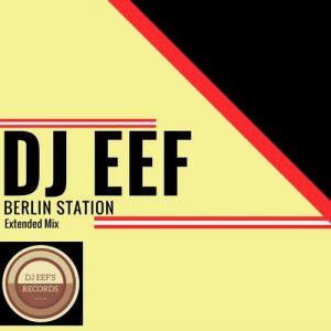 DJ Eef - Berlin Station [DjEef 's Records]