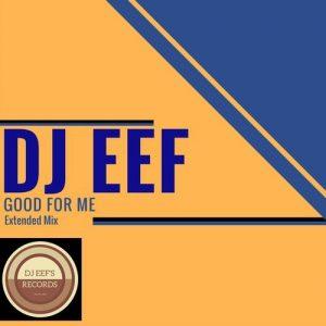 dj-eef-good-for-me-djeef-s-records