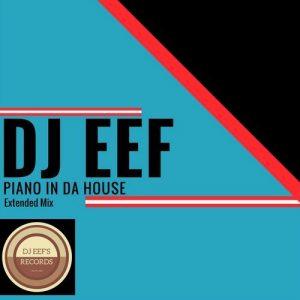 DJ Eef - Piano in da House [DjEef 's Records]